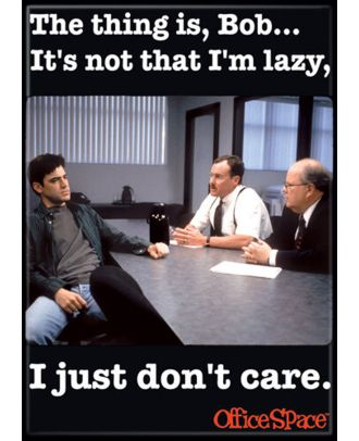 Office Space Not Lazy Don't Care 3.5 x 2.5 Magnet