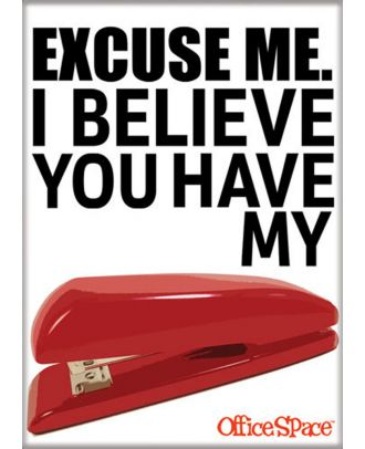 Office Space Excuse Me Stapler 3.5 x 2.5 Magnet