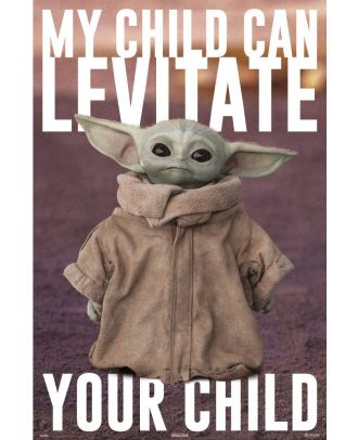 Star Wars - Grogu - My Child Can Levitate Your Child 24x36 Poster